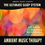 The Ultimate Sleep System: Ambient Music Therapy