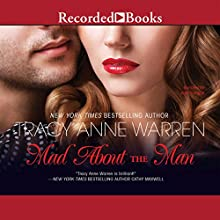 Mad About the Man (       UNABRIDGED) by Tracy Anne Warren Narrated by Kate Turnball