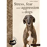 Stress, Anxiety and Aggression in Dogs ~ Anders Hallgren