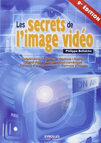 Les secrets de l'image vidéo (9e édition)From Eyrolles