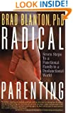 Radical Parenting: Seven Steps to a Functional Family in a Dysfunctional World