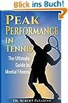 Peak Performance in Tennis: The Ultim...