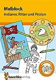 Malblock - Indianer, Ritter und Piraten