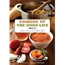 Cooking Up the Good Life: Creative Recipes for the Family Table