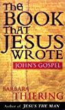 The Book That Jesus Wrote (055214665X) by Barbara Thiering