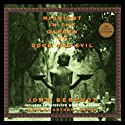 Midnight in the Garden of Good and Evil (       UNABRIDGED) by John Berendt Narrated by Jeff Woodman