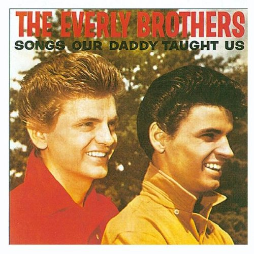 Everly Brothers - Songs Our Daddy Taught Us - Zortam Music