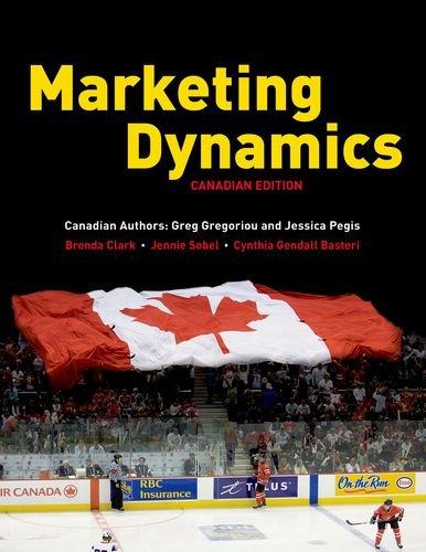 Marketing Dynamics: Canadian Edition 2013