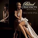 Blind Obsession   Ella Frank