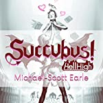 Succubus!: Hell High | Michael-Scott Earle