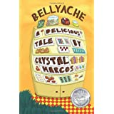 Bellyache: A Delicious Tale ~ Crystal Marcos