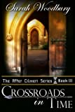 Crossroads in Time: The After Cilmeri Series (Volume 3)