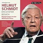Ein letzter Besuch: Begegnungen mit der Weltmacht China | Helmut Schmidt