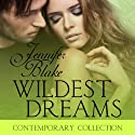 Wildest Dreams Audiobook by Jennifer Blake Narrated by Carrie Russo