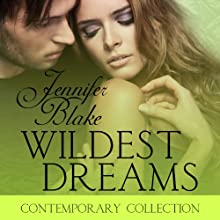 Wildest Dreams (       UNABRIDGED) by Jennifer Blake Narrated by Carrie Russo
