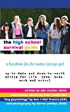 img - for The High School Survival Guide: a handbook for the modern teenage girl book / textbook / text book