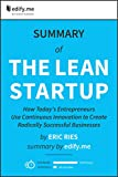 The Lean Startup: In-Depth Summary - original book by Eric Ries - summary by edify.me (English Edition)