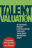 img - for Talent Valuation: Accelerate Market Capitalization through Your Most Important Asset book / textbook / text book
