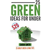 25 Green Ideas for Under $25: 25 Great Green Living Tips