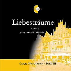 Liebesträume (Cavete Monasterium 3) Hörbuch