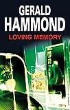 Gerald Hammond Loving Memory (Severn House Large Print)