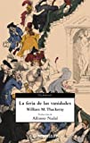La Feria De Las Vanidades / Vanity Fair (Clasicos) (Spanish Edition) (8497937848) by William Makepeace Thackeray