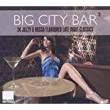 Big City Bar 2 - 34 Jazzy & Bossa Flavoured Late N
