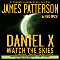 Daniel X: Watch the Skies (       UNABRIDGED) by James Patterson, Ned Rust Narrated by Milo Ventimiglia