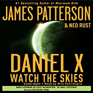 Daniel X: Watch the Skies | [James Patterson, Ned Rust]