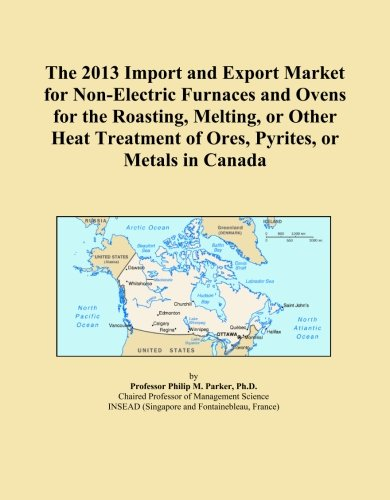 The 2013 Import And Export Market For Non-Electric Furnaces And Ovens For The Roasting, Melting, Or Other Heat Treatment Of Ores, Pyrites, Or Metals In Canada