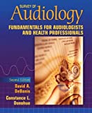 img - for Survey of Audiology: Fundamentals for Audiologists and Health Professionals (2nd Edition) 2nd by DeBonis, David A., Donohue, Constance L. (2007) Paperback book / textbook / text book