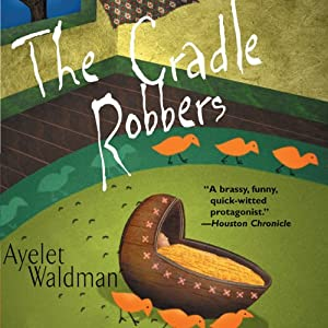 The Cradle Robbers: A Mommy-Track Mystery, Book 6 | [Ayelet Waldman]