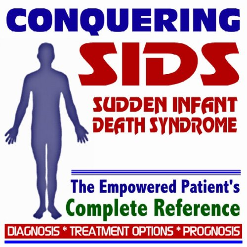 2009 Conquering Sudden Infant Death Syndrome (Sids) - The Empowered Patient'S Complete Reference - Diagnosis, Treatment Options, Prognosis (Two Cd-Rom Set) front-654539