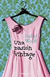 Una pasion vintage / A Vintage Affair (Spanish Edition)