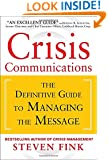 Crisis Communications: The Definitive Guide to Managing the Message