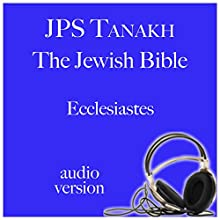 Ecclesiastes: JPS Audio Bible Audiobook by  The Jewish Publication Society Narrated by Michael Bernstein