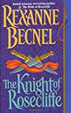 The Knight of Rosecliffe (0312969058) by Becnel, Rexanne
