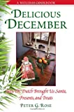 img - for Delicious December: How the Dutch Brought Us Santa, Presents, and Treats: A Holiday Cookbook book / textbook / text book