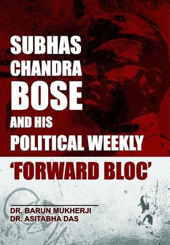 Subhas Chandra Bose And His Political Weekly Forward Bloc