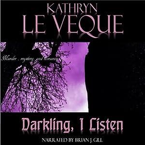 Darkling, I Listen Audiobook