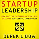 Startup Leadership: How Savvy Entrepreneurs Turn Their Ideas into Successful Enterprises (       UNABRIDGED) by Derek Lidow Narrated by Anthony Haden Salerno