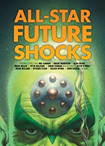 All Star Future Shocks by Neil Gaiman, Grant Morrison and Mark Millar