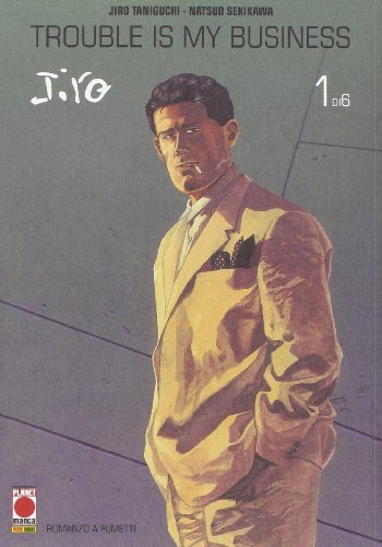 Trouble is my business. Jiro Taniguchi collection maxi: 1