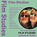Film Studies: The Pocket Essential Guide (       UNABRIDGED) by Andrew M Butler Narrated by Michael Hayes