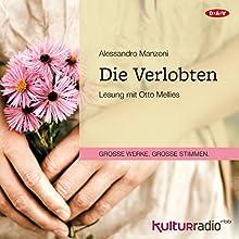 Die Verlobten Hörbuch von Alessandro Manzoni Gesprochen von: Otto Mellies