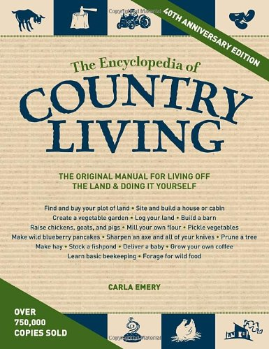 the-encyclopedia-of-country-living-40th-anniversary-edition-the-original-manual-of-living-off-the-la