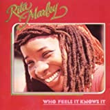 "Who Feels It Knows Itvon ""Rita Marley"""