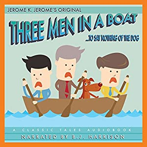 Three Men in a Boat [Classic Tales Edition] Audiobook