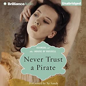 Never Trust a Pirate: Scandal at the House of Russell, Book 2 | [Anne Stuart]