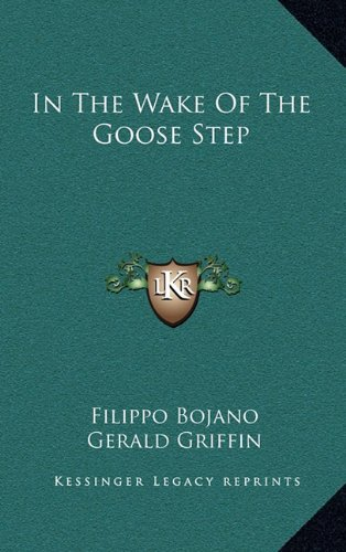 In the Wake of the Goose Step